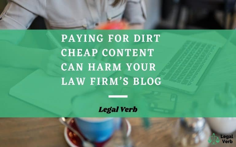 Paying for Dirt Cheap Content Can Harm Your Law Firm's Blog 1
